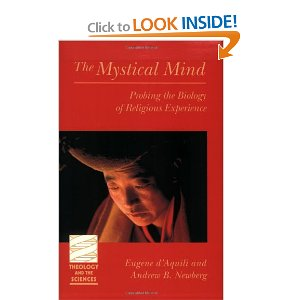 Mystical Mind: Probing the Biology of Religious Experience, by Dr. Andrew Newberg